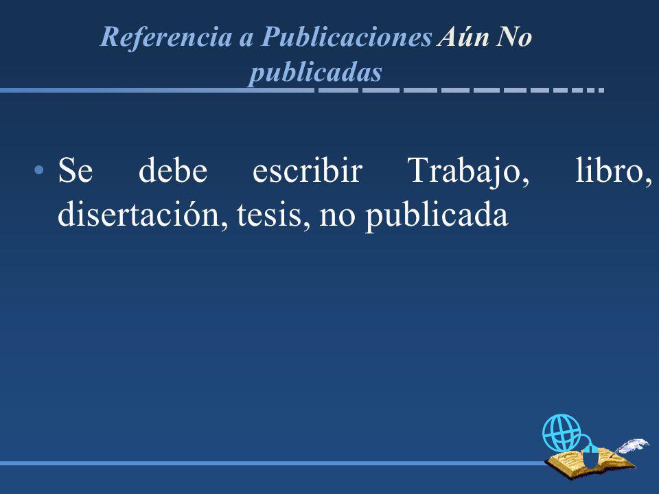 Referencia a Publicaciones Aún No publicadas