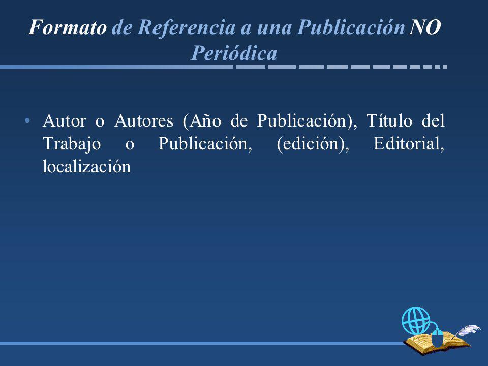 Formato de Referencia a una Publicación NO Periódica
