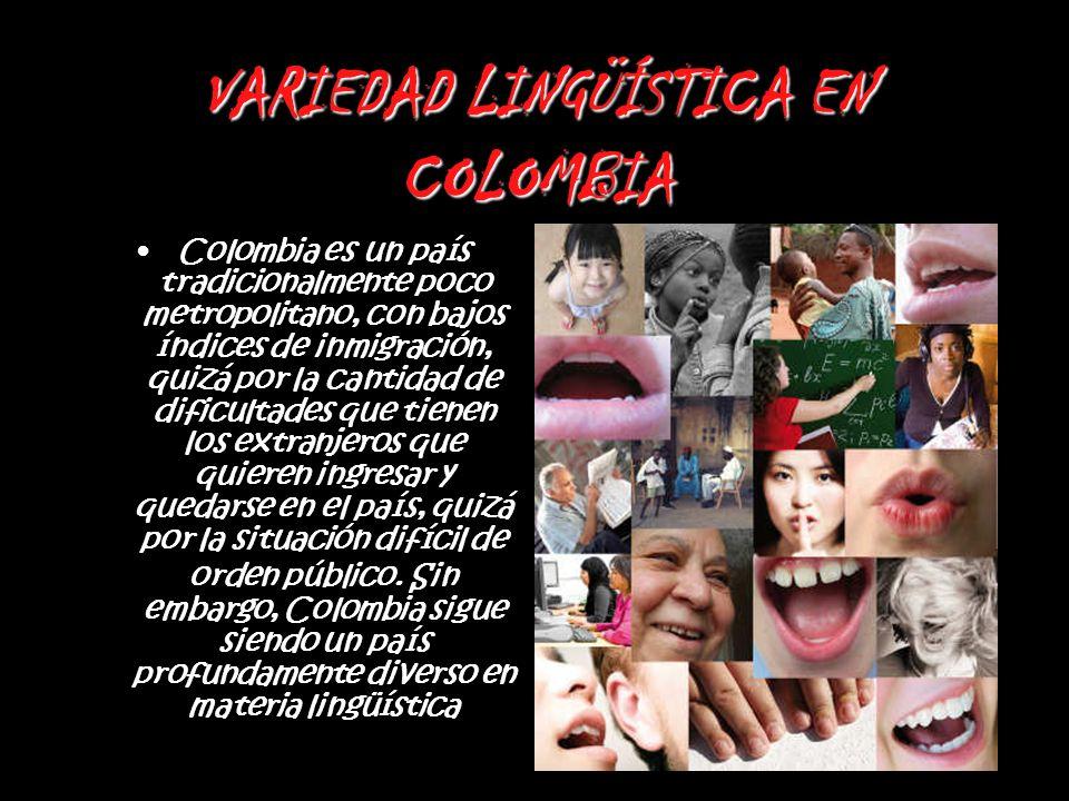 VARIEDAD LINGÜÍSTICA EN COLOMBIA