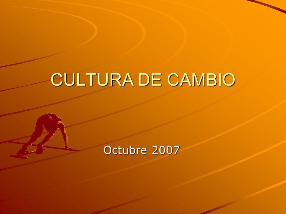 CULTURA DE CAMBIO Octubre 2007