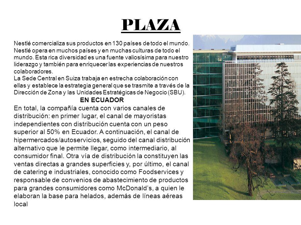 PLAZA Nestlé comercializa sus productos en 130 países de todo el mundo.