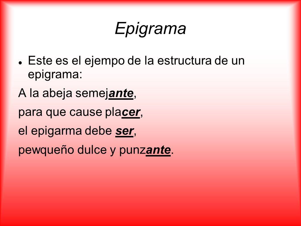 Epigrama Este es el ejempo de la estructura de un epigrama: