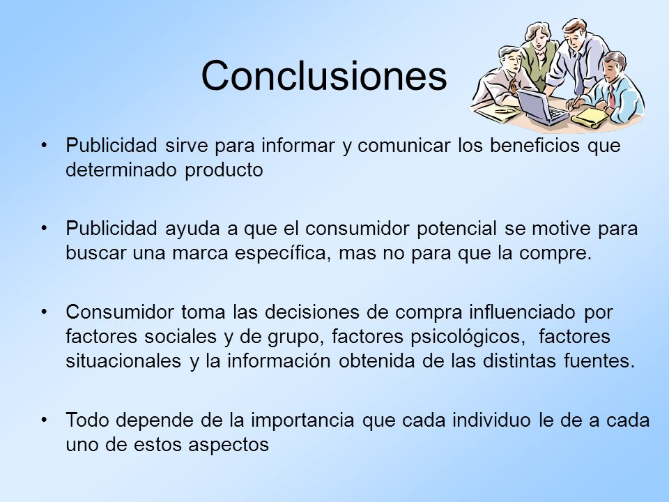 Conclusiones Publicidad sirve para informar y comunicar los beneficios que determinado producto.