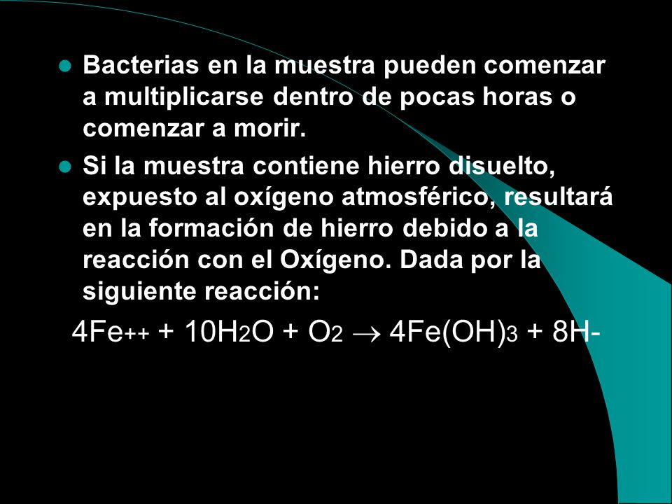 Bacterias en la muestra pueden comenzar a multiplicarse dentro de pocas horas o comenzar a morir.