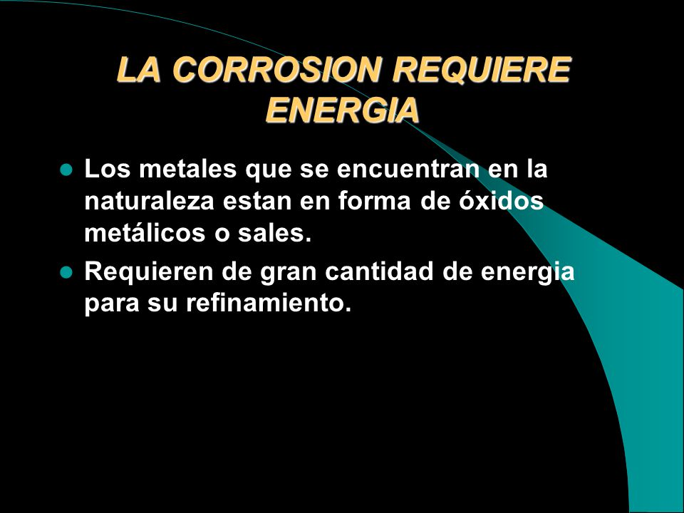 LA CORROSION REQUIERE ENERGIA