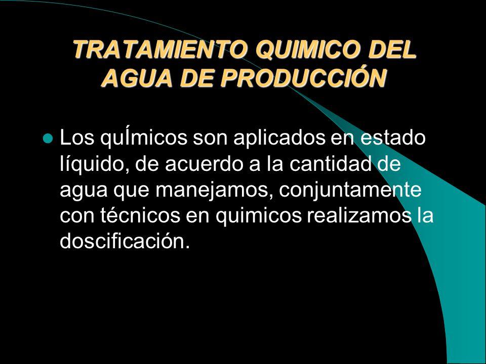 TRATAMIENTO QUIMICO DEL AGUA DE PRODUCCIÓN