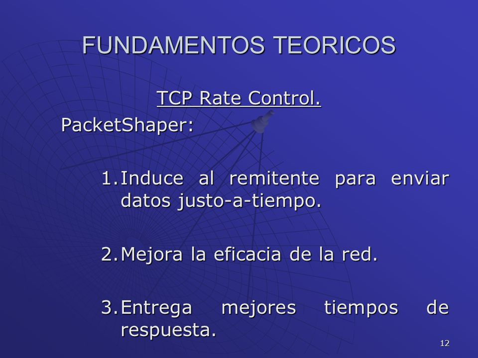 FUNDAMENTOS TEORICOS TCP Rate Control. PacketShaper:
