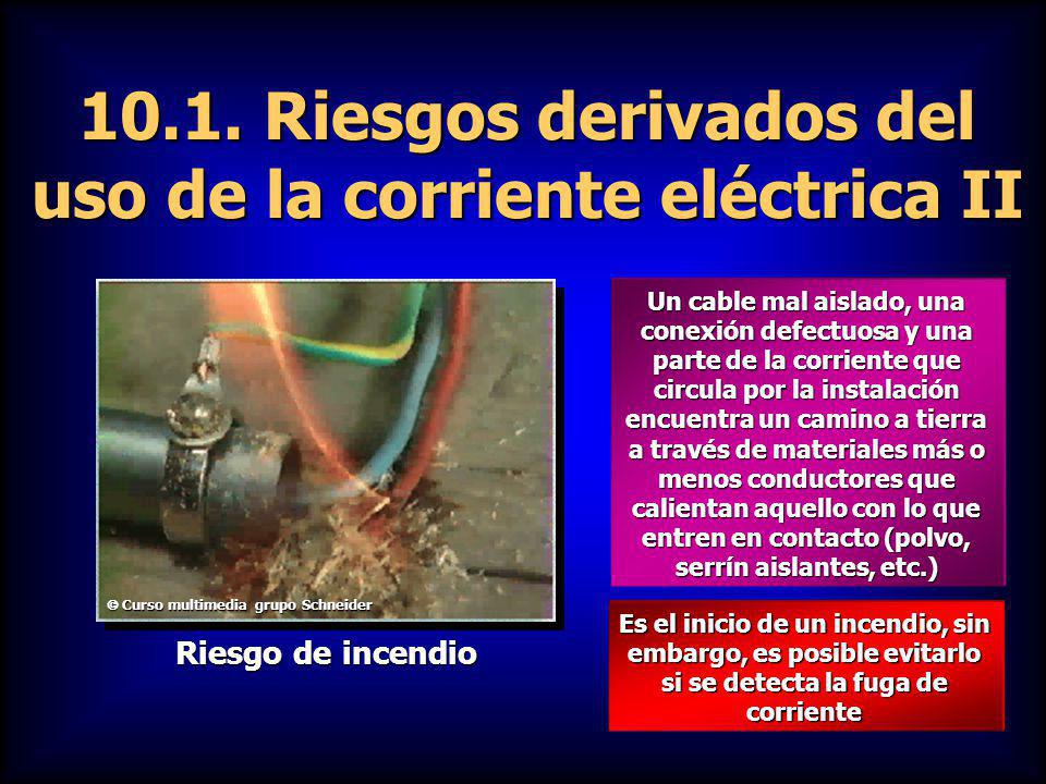 10.1. Riesgos derivados del uso de la corriente eléctrica II