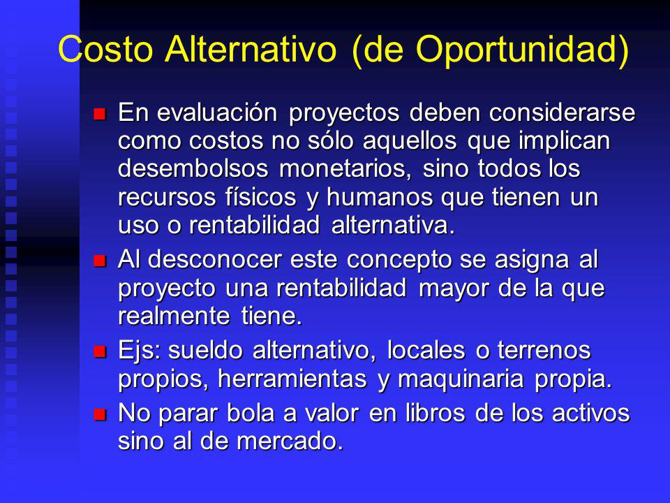 Costo Alternativo (de Oportunidad)