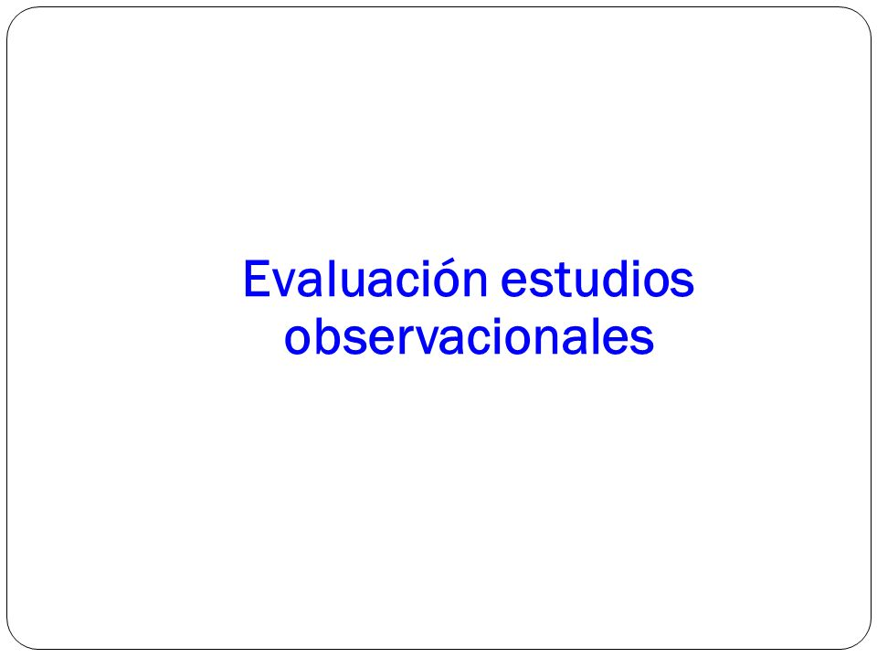 Evaluación estudios observacionales