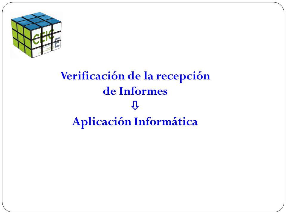 Verificación de la recepción de Informes  Aplicación Informática
