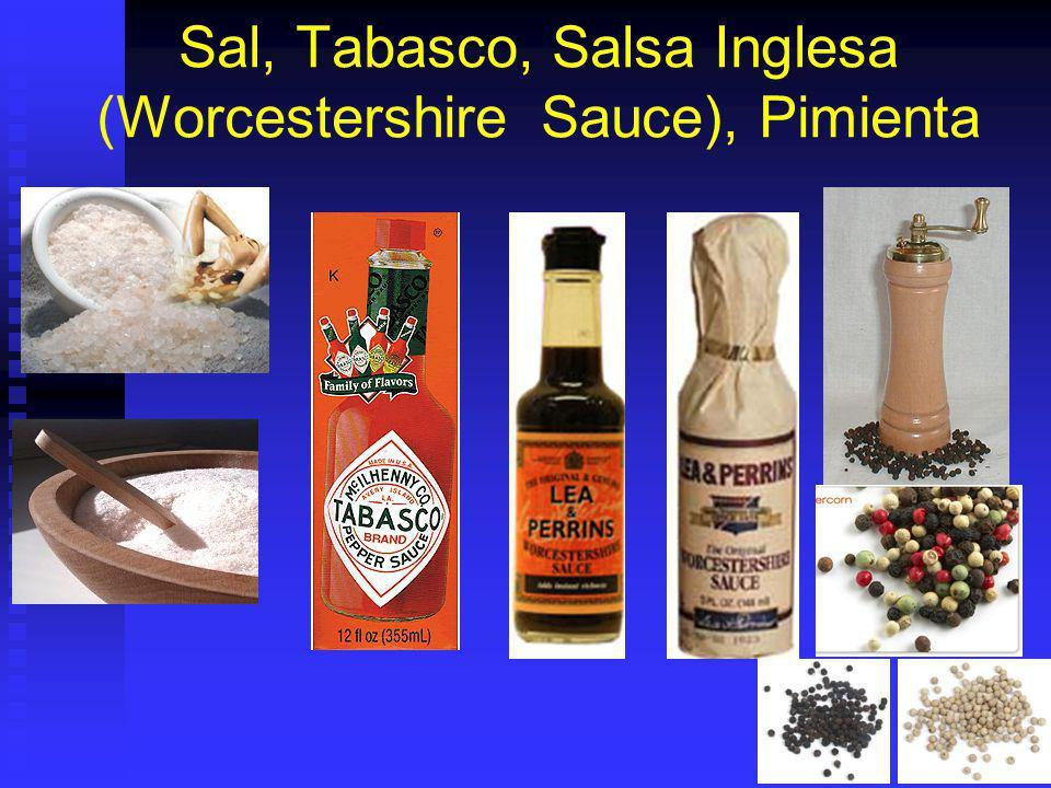Sal, Tabasco, Salsa Inglesa (Worcestershire Sauce), Pimienta