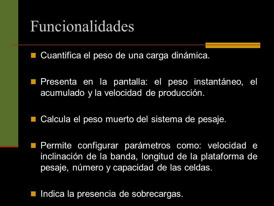 Funcionalidades Cuantifica el peso de una carga dinámica.
