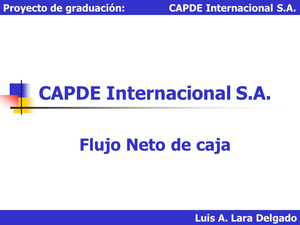 CAPDE Internacional S.A. Flujo Neto de caja