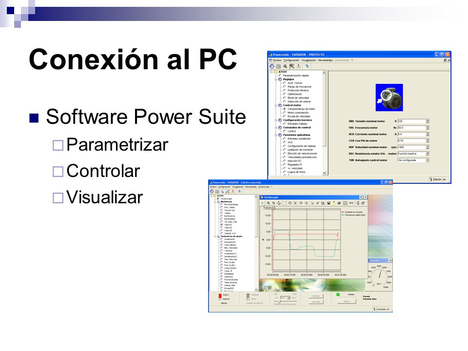 Conexión al PC Software Power Suite Parametrizar Controlar Visualizar