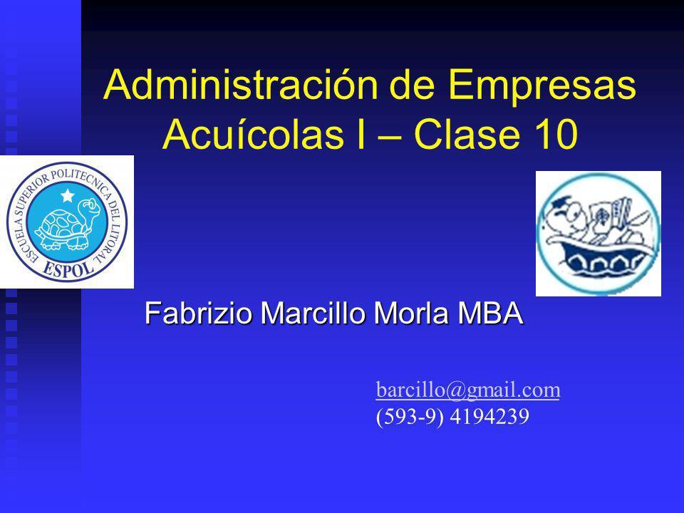 Administración de Empresas Acuícolas I – Clase 10