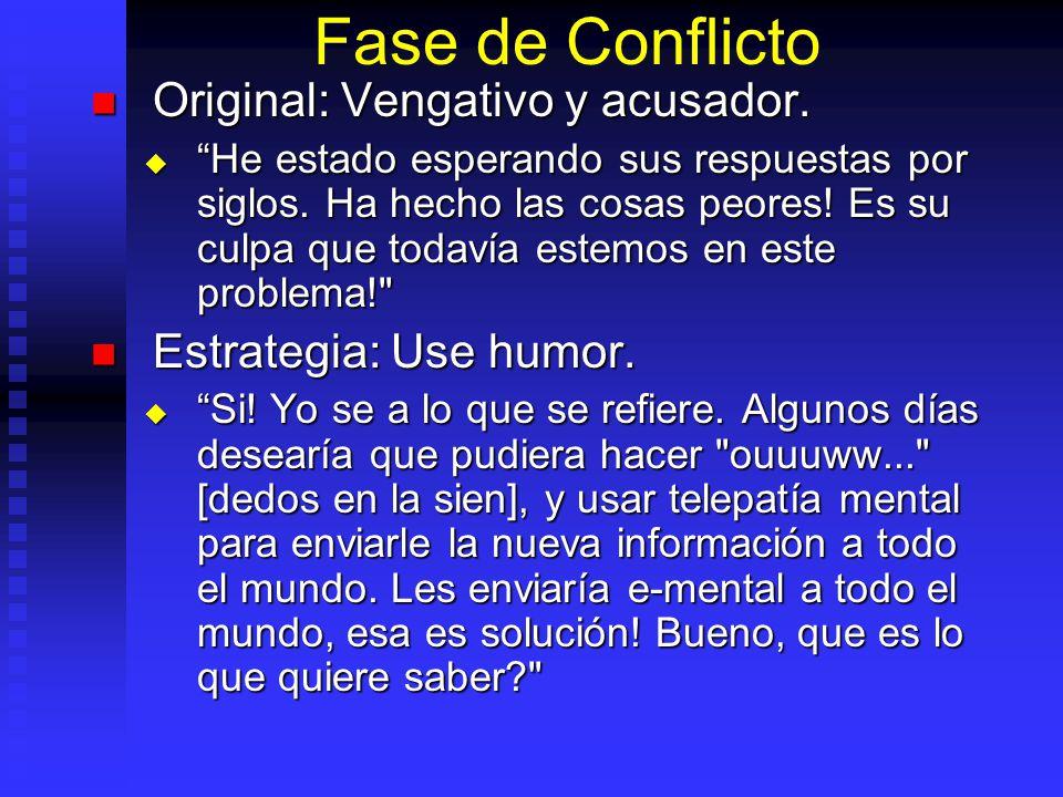 Fase de Conflicto Original: Vengativo y acusador.