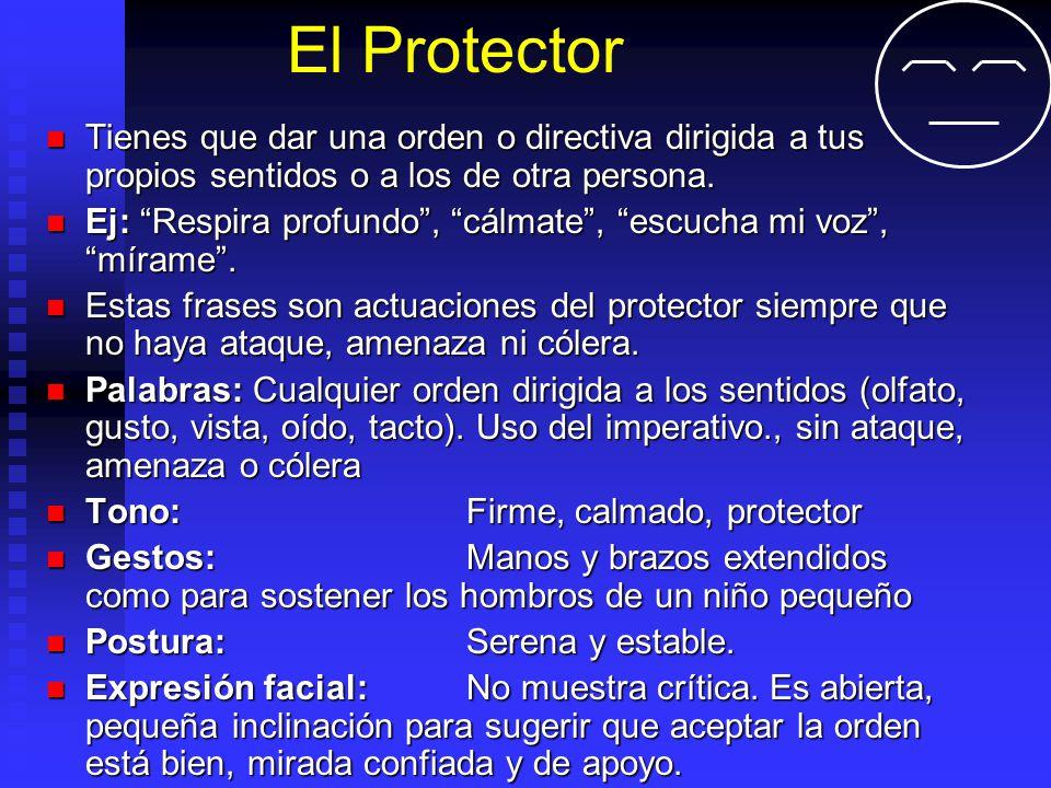 El Protector Tienes que dar una orden o directiva dirigida a tus propios sentidos o a los de otra persona.