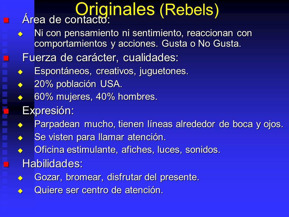 Originales (Rebels) Área de contacto: Fuerza de carácter, cualidades: