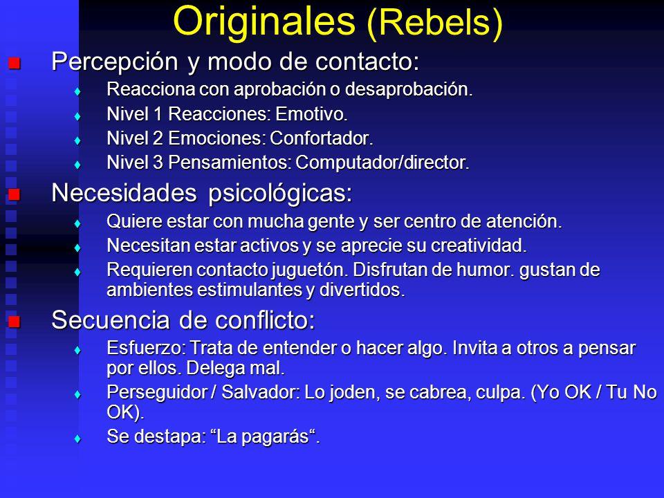 Originales (Rebels) Percepción y modo de contacto: