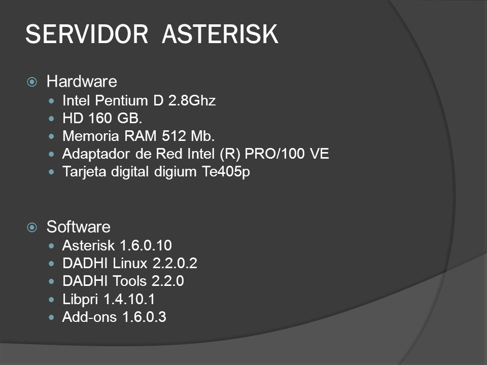 SERVIDOR ASTERISK Hardware Software Intel Pentium D 2.8Ghz HD 160 GB.