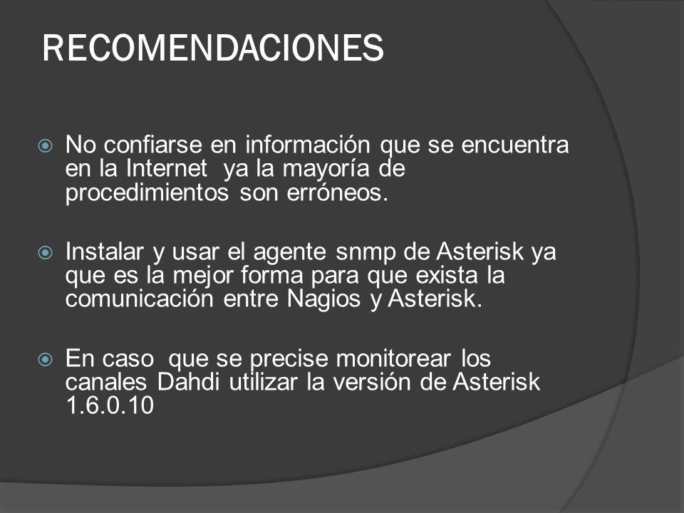 RECOMENDACIONES No confiarse en información que se encuentra en la Internet ya la mayoría de procedimientos son erróneos.
