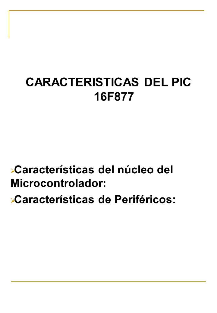 CARACTERISTICAS DEL PIC 16F877