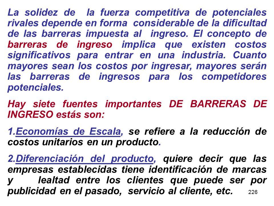 Hay siete fuentes importantes DE BARRERAS DE INGRESO estás son: