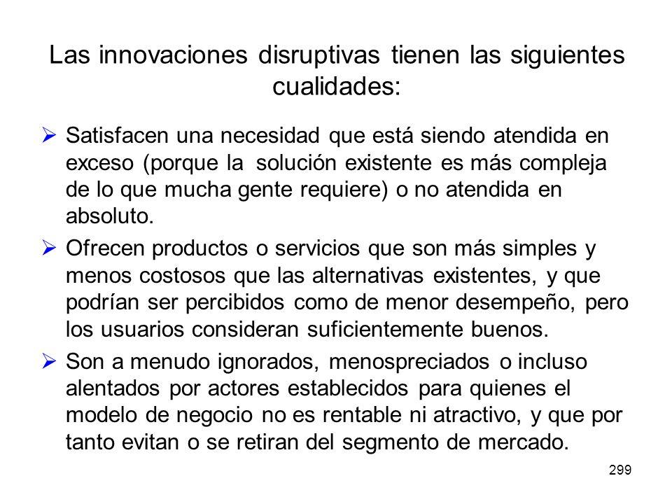 Las innovaciones disruptivas tienen las siguientes cualidades: