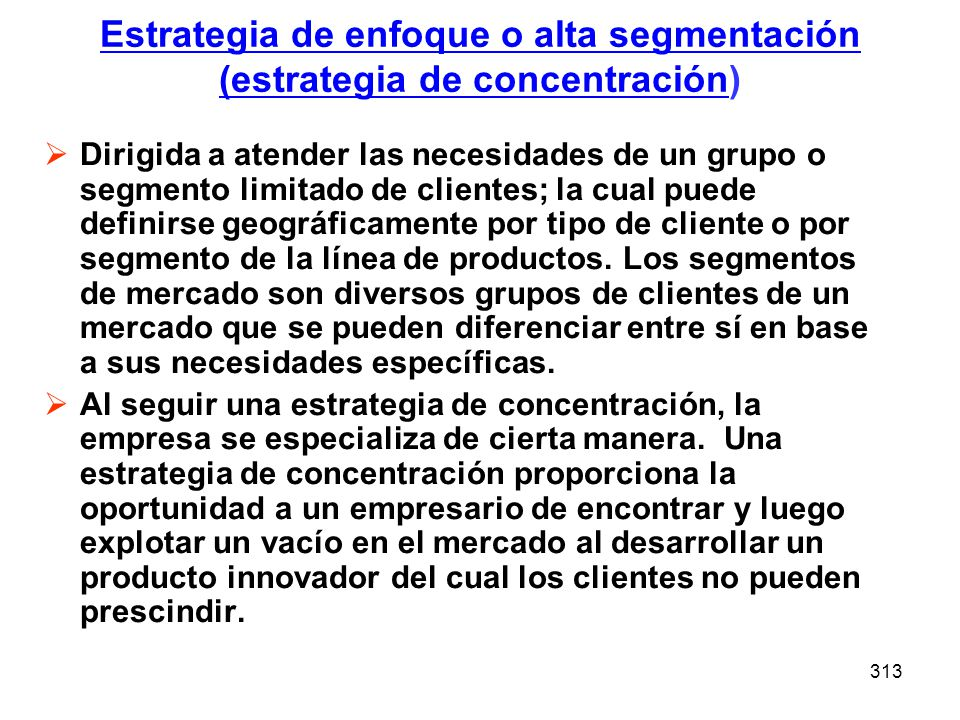 Estrategia de enfoque o alta segmentación (estrategia de concentración)