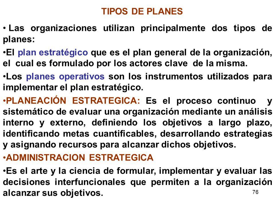 Las organizaciones utilizan principalmente dos tipos de planes: