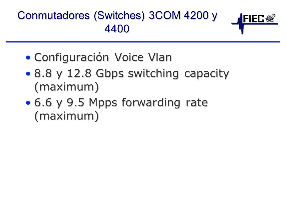 Conmutadores (Switches) 3COM 4200 y 4400