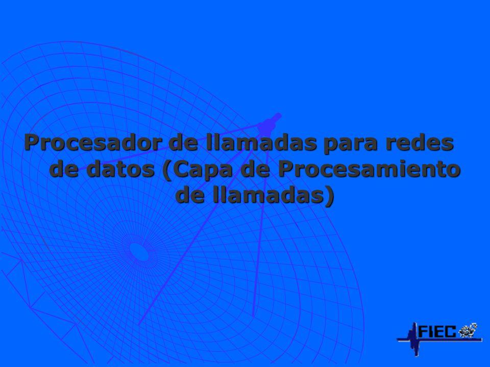 Procesador de llamadas para redes de datos (Capa de Procesamiento de llamadas)
