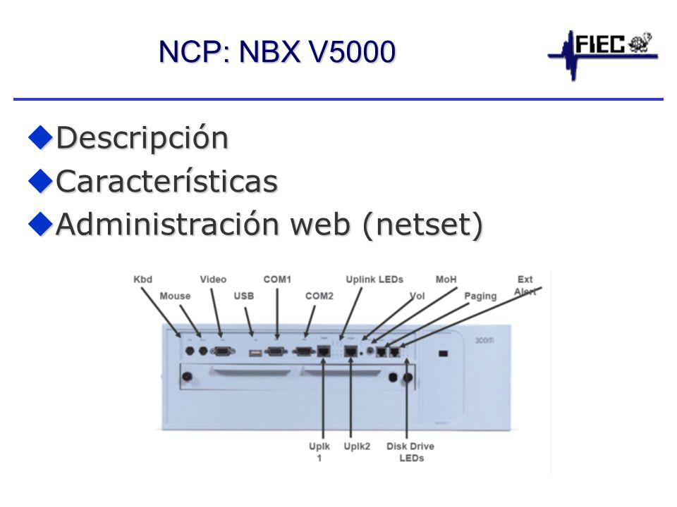 NCP: NBX V5000 Descripción Características Administración web (netset)