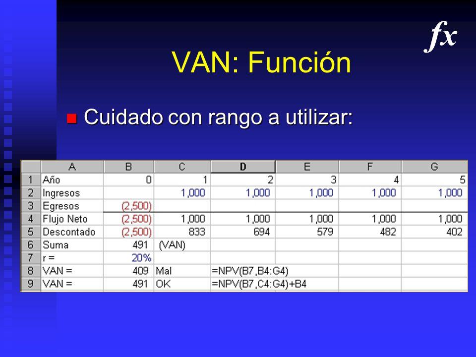 fx VAN: Función Cuidado con rango a utilizar: