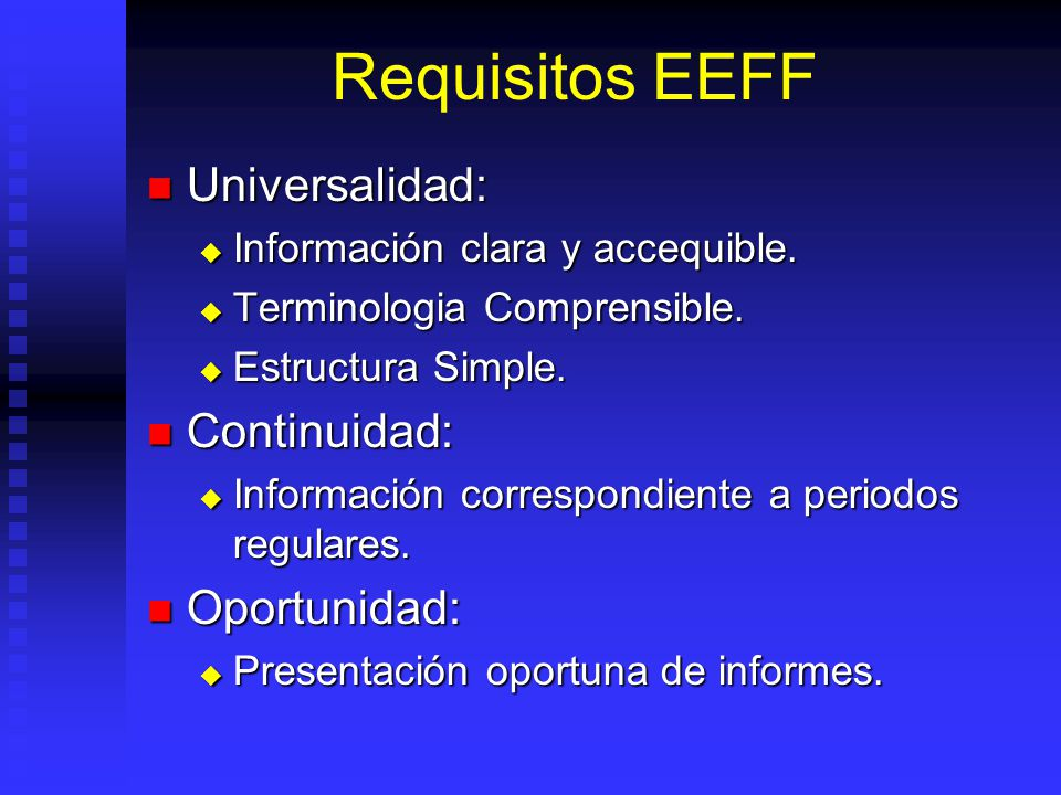 Requisitos EEFF Universalidad: Continuidad: Oportunidad: