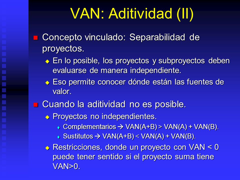 VAN: Aditividad (II) Concepto vinculado: Separabilidad de proyectos.