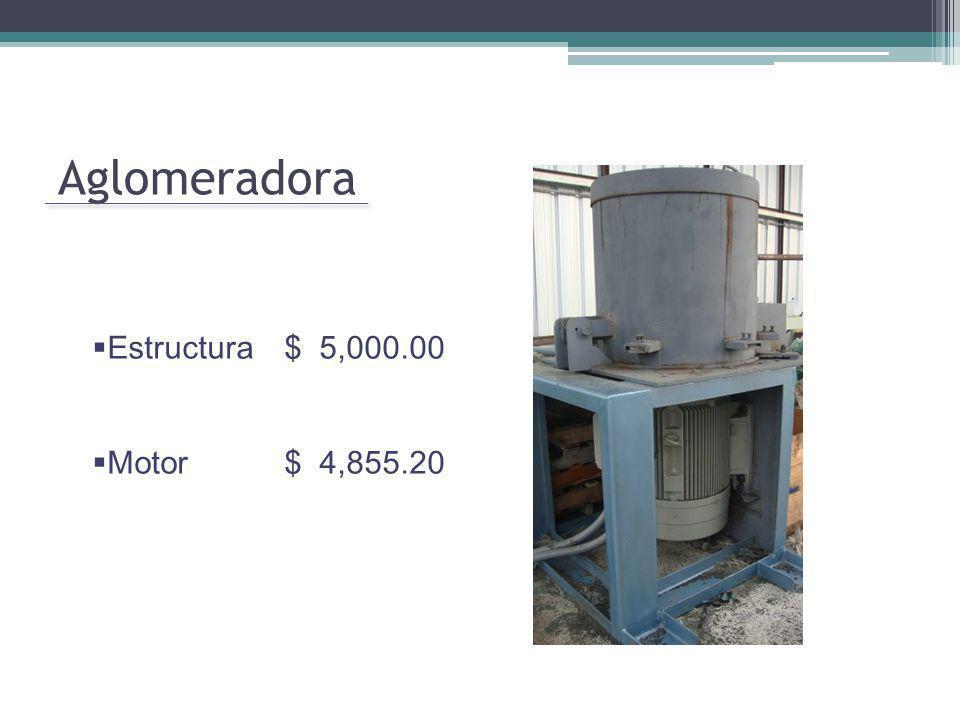 Aglomeradora Estructura $ 5,000.00 Motor $ 4,855.20