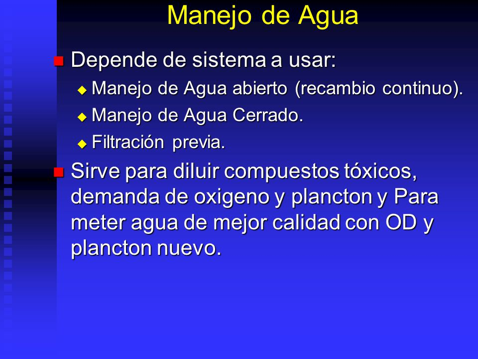 Manejo de Agua Depende de sistema a usar: