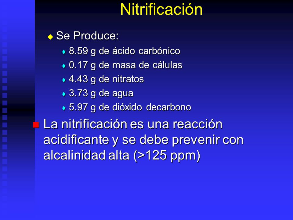 Nitrificación Se Produce: 8.59 g de ácido carbónico. 0.17 g de masa de cálulas. 4.43 g de nitratos.