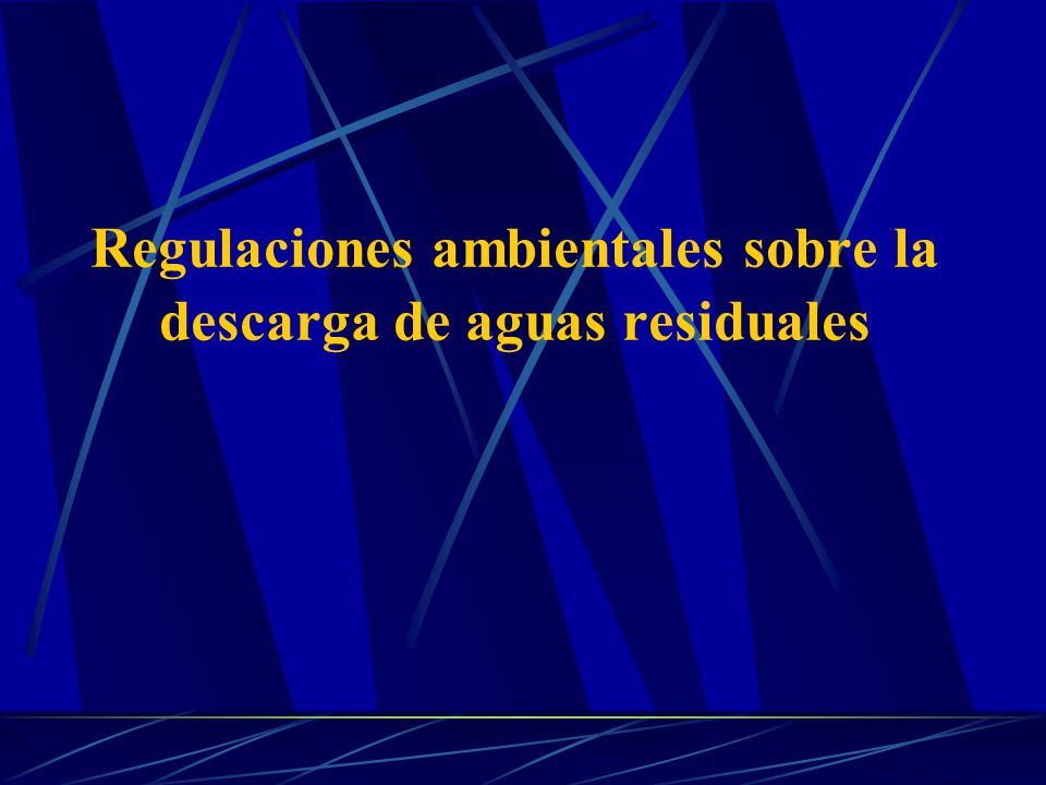 Regulaciones ambientales sobre la descarga de aguas residuales