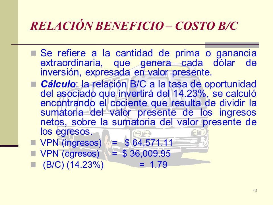 RELACIÓN BENEFICIO – COSTO B/C