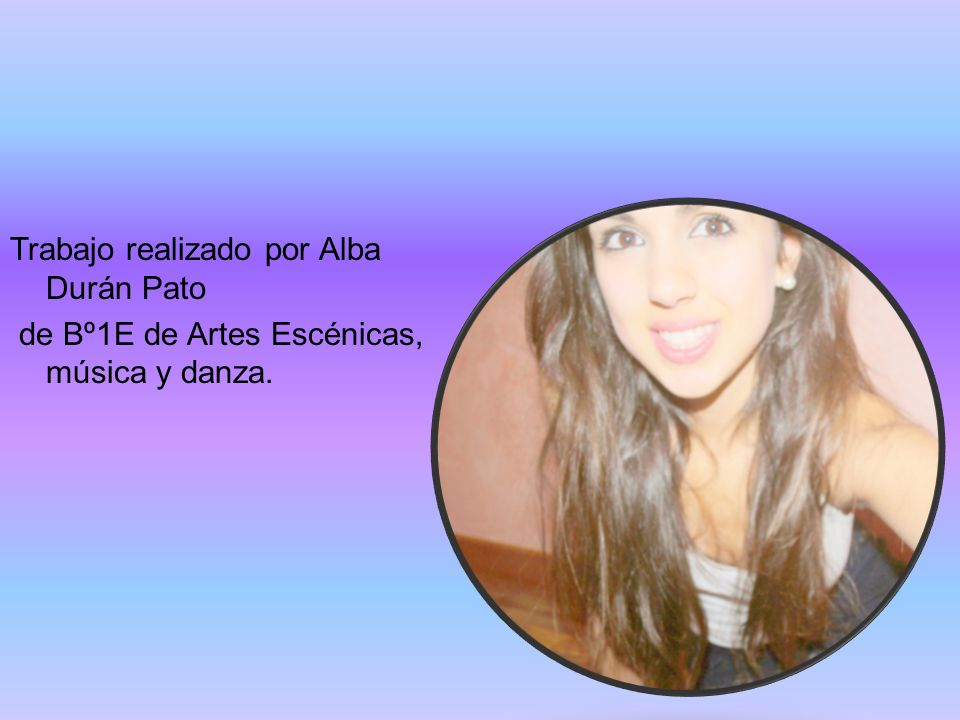 Trabajo realizado por Alba Durán Pato de Bº1E de Artes Escénicas, música y danza.
