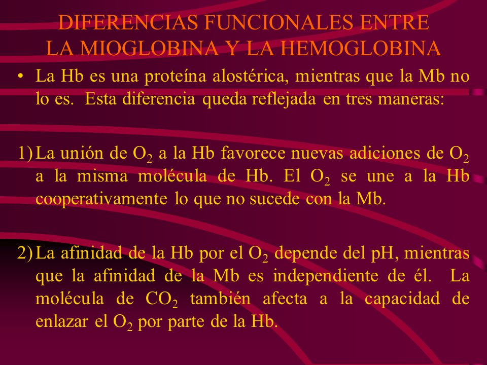 DIFERENCIAS FUNCIONALES ENTRE LA MIOGLOBINA Y LA HEMOGLOBINA