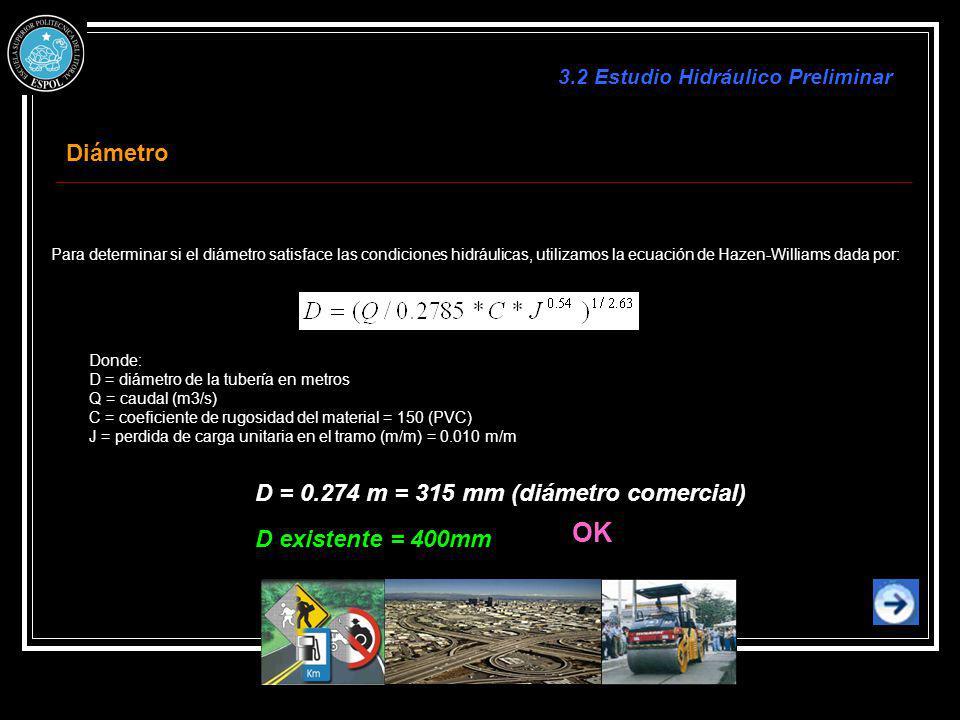 D = 0.274 m = 315 mm (diámetro comercial)