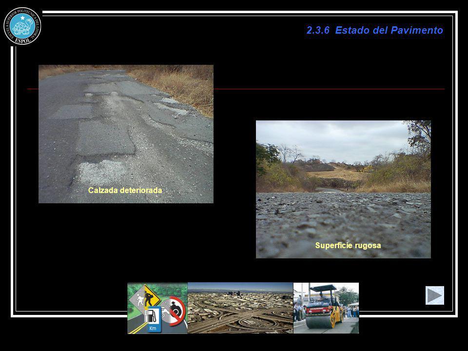 2.3.6 Estado del Pavimento Calzada deteriorada Superficie rugosa