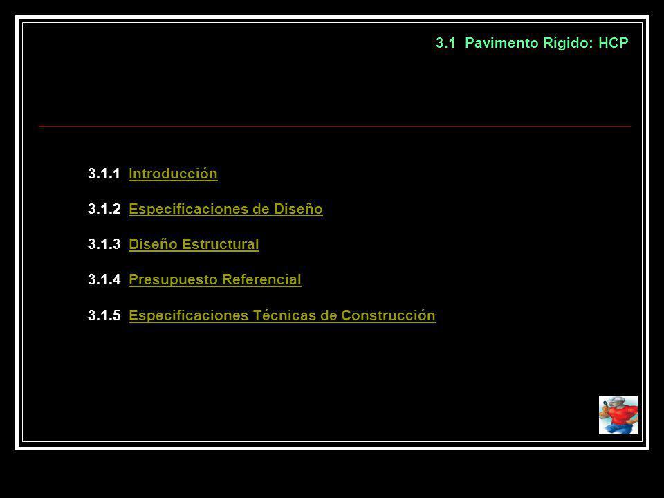 3.1 Pavimento Rígido: HCP 3.1.1 Introducción. 3.1.2 Especificaciones de Diseño. 3.1.3 Diseño Estructural.