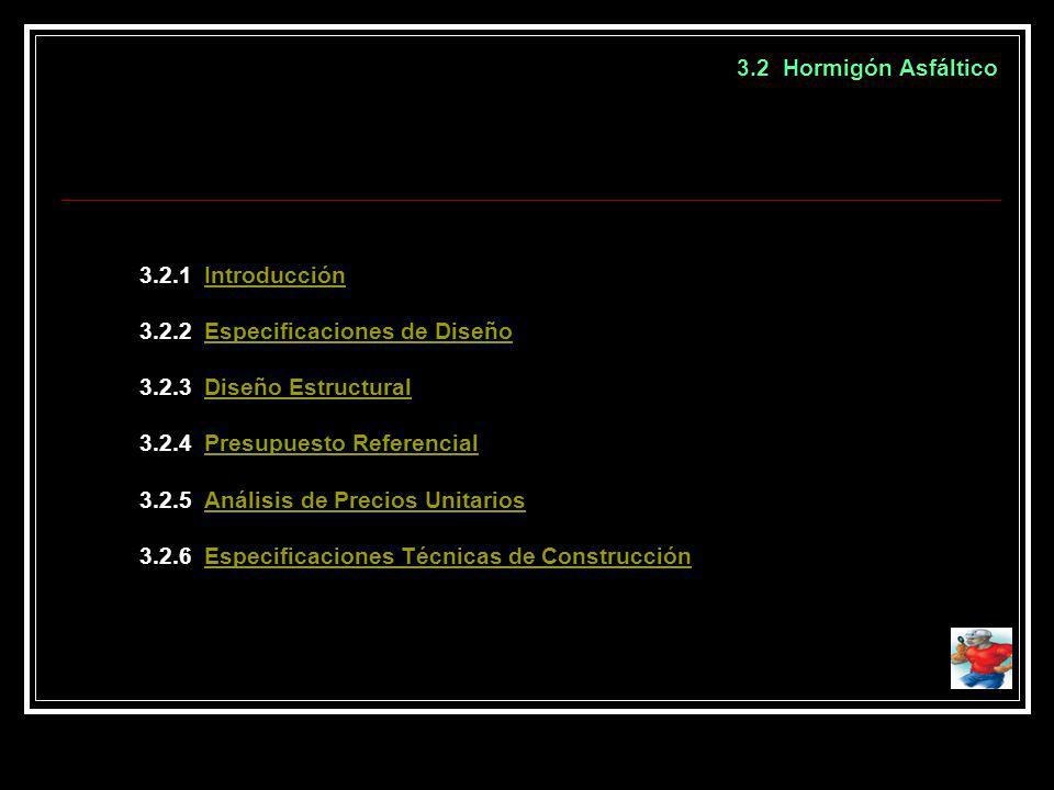 3.2 Hormigón Asfáltico 3.2.1 Introducción. 3.2.2 Especificaciones de Diseño. 3.2.3 Diseño Estructural.