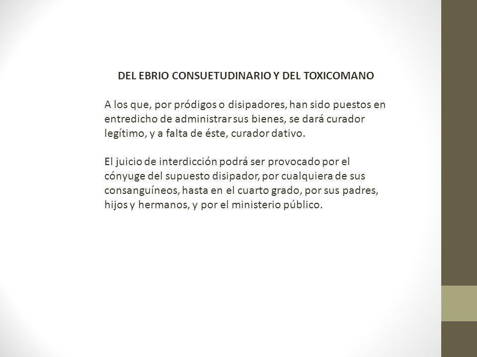 DEL EBRIO CONSUETUDINARIO Y DEL TOXICOMANO