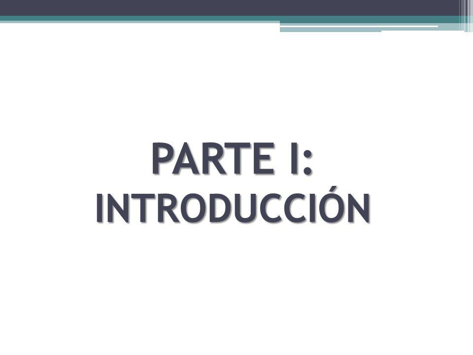 PARTE I: INTRODUCCIÓN